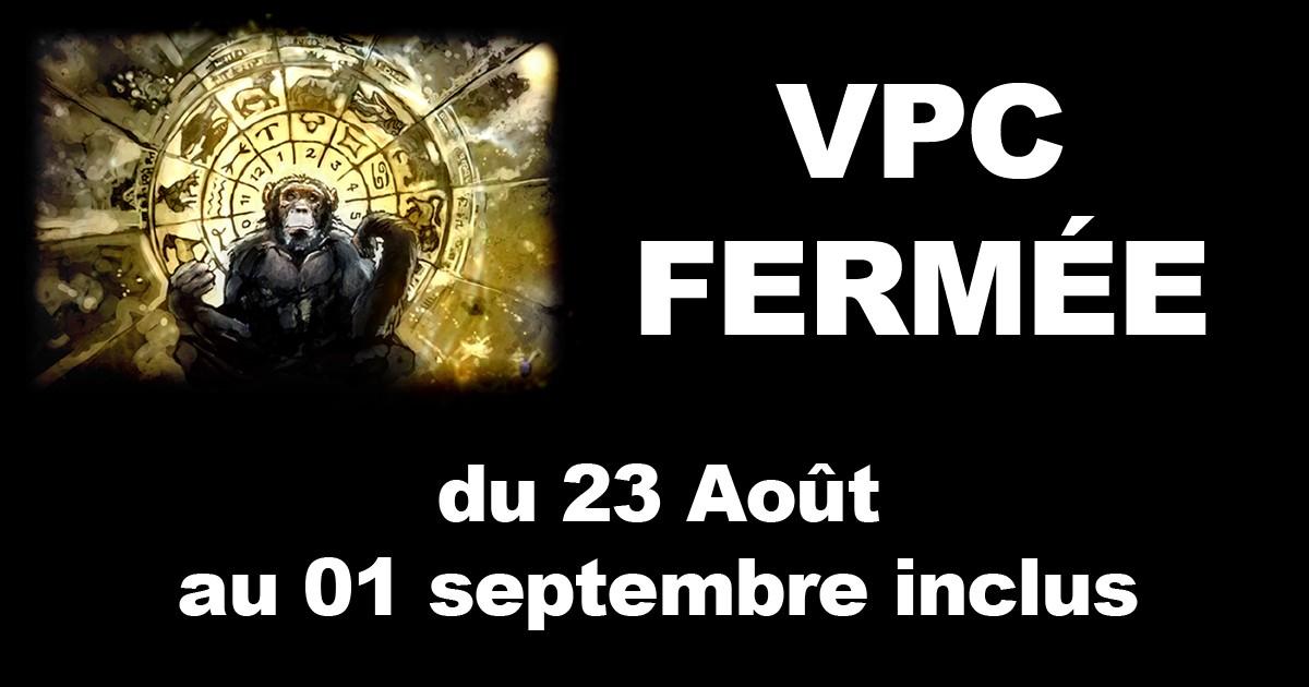 La VPC est fermée pour cause de parties de jeux de rôle intensives entre Singes.