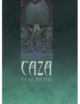 Caza et le Mythe - édition...