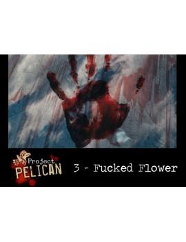 Fucked Flower