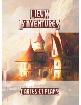 Lieux d'aventures - Cartes...