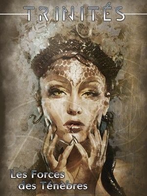 Couverture de livre II de Trinités, qui accompagne l'écran : Les Forces des Ténèbres. On y voit un visage de femme portant des écailles, couronnée d'un serpent et aux doigts au ongles griffus, représentantion de l'adversaire des Trinités, le Serpent.