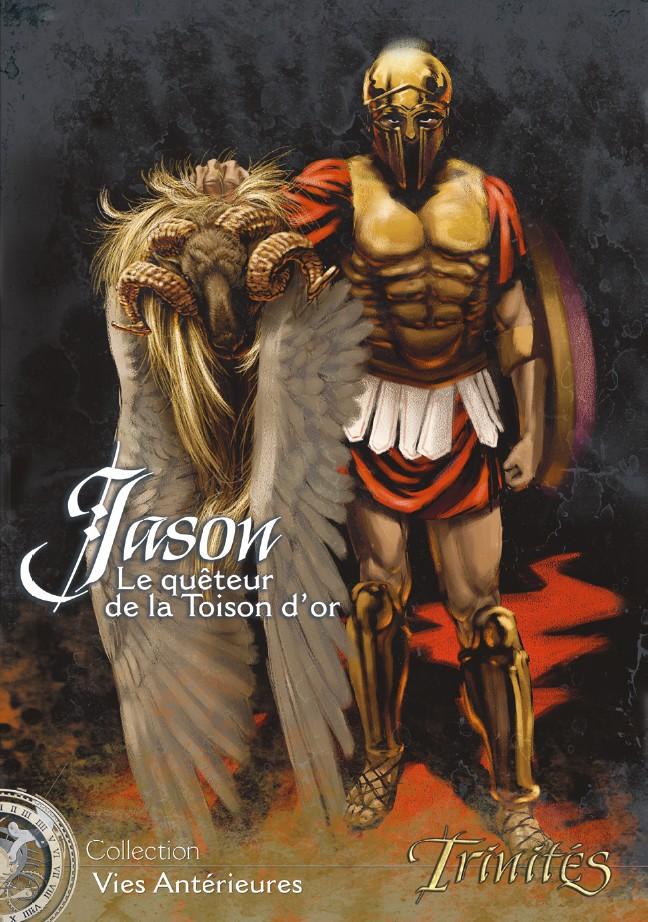 Couverture de la Vie Antérieure Jason. On y voit Jason, héros grecque en armure dorée, tenir la Toison D'Or, peau d'une légendaire bête ailée.
